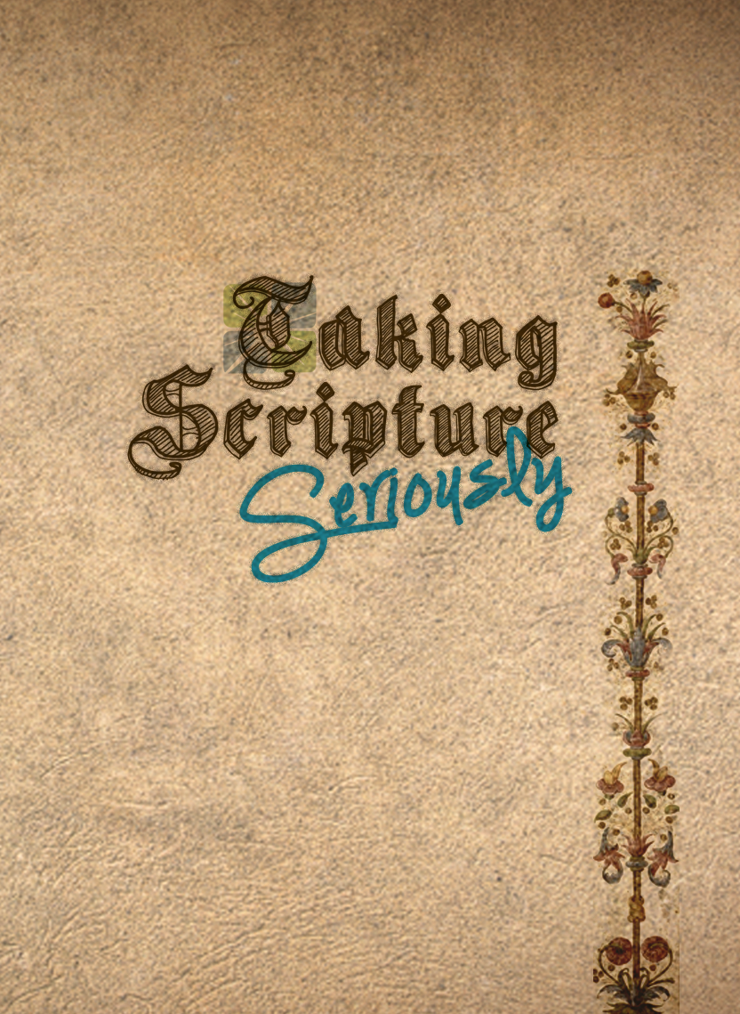 Taking Scriptures Seriously